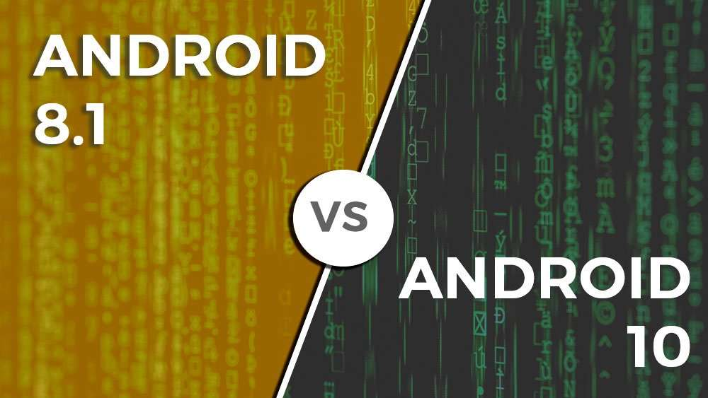android 8.1 vs android 10