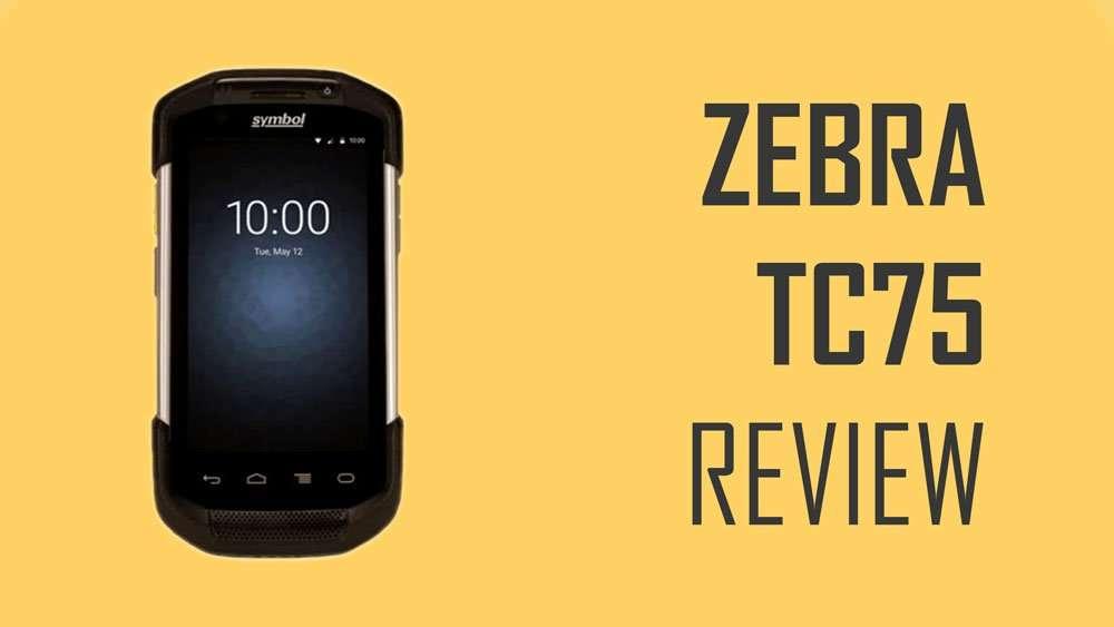 Zebra TC75 Review