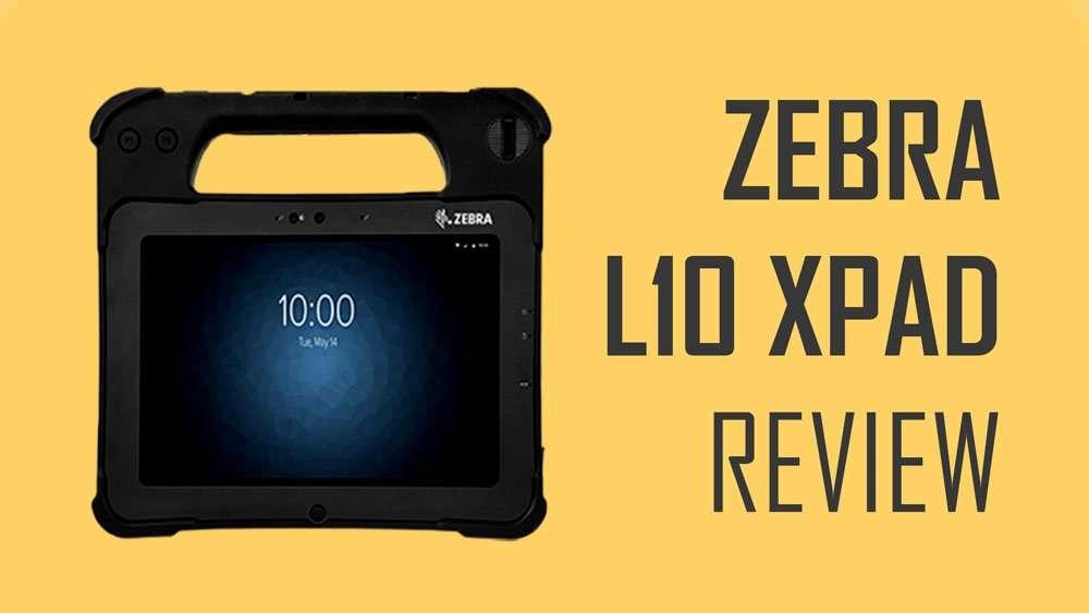 Zebra L10 XPAD Review