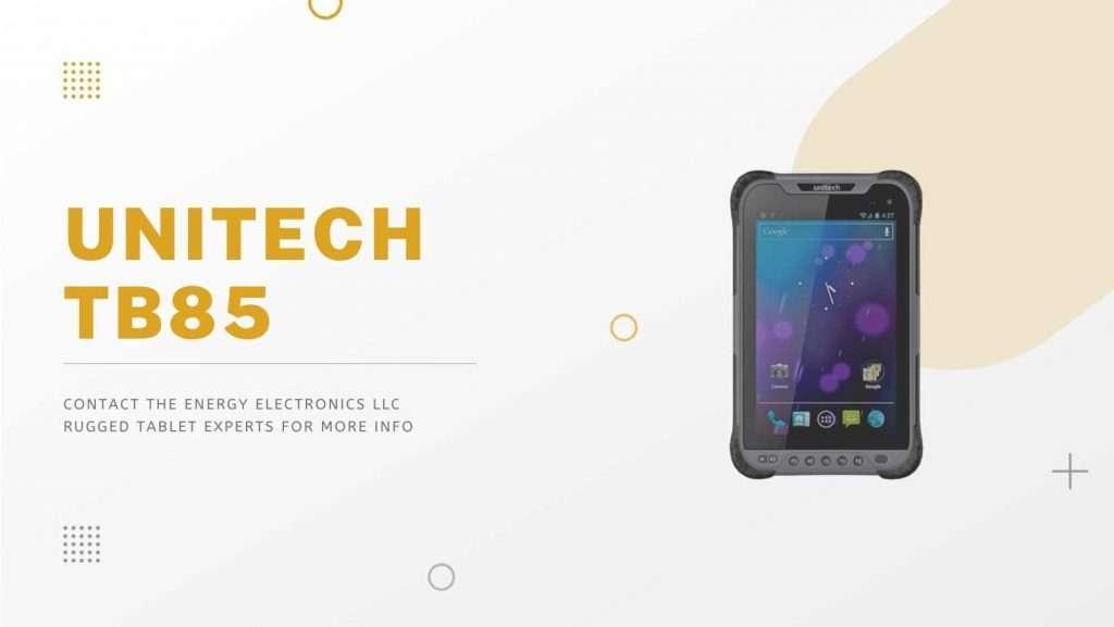 Unitech TB85 Energy Electronics Rugged Tablets